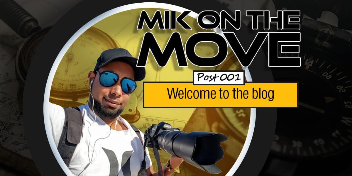 Mik On The Move - Post 01 - Welcome to the blog JPEG